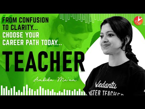 Career in teaching | how to become a teacher? career counselling training skills, salary |vedantu