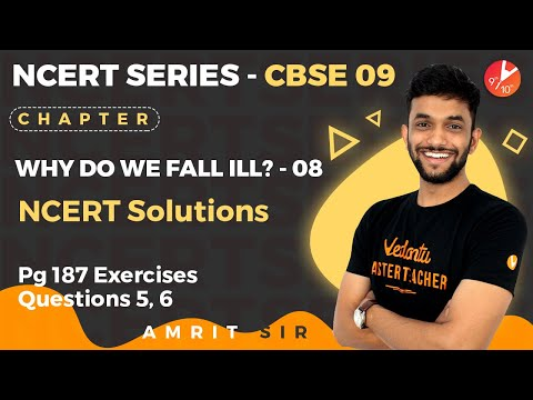 Why do we fall ill? l8 | ncert solution pg 187: exercises q5, q6 | cbse class 9 biology | vedantu