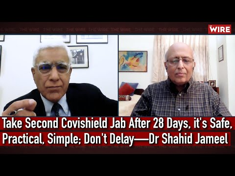 Take second covishield jab after 28 days, it's safe, practical, simple; don't delay—dr shahid jameel